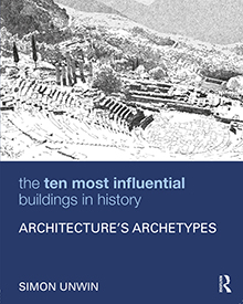 Cover of The Ten Most Influential Buildings in History: Architecture's Archetypes